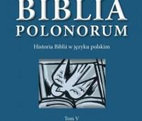 Ks. Rajmund Pietkiewicz, Biblia Polonorum. Historia Biblii w języku polskim, Tom V, Biblia Tysiąclecia (1965-2015)
