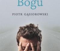 Piotr Gąsiorowski, Wybaczyć Bogu