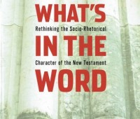 Ben Witherington III, What?s in the Word. Rethinking the Socio-Rhetorical Character of the New Testament