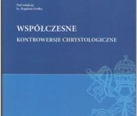 Paweł Beyga, Bogdan Ferdek, Emery de Gaál, Bogusław Kochaniewicz, Janusz Królikowski , Współczesne kontrowersje chrystologiczne